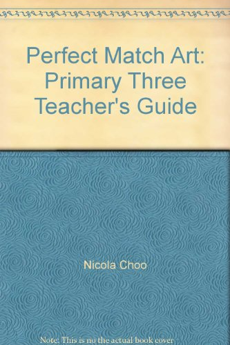 9789810615987: Perfect Match Art: Primary Three Teacher's Guide