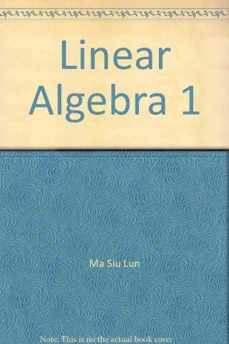 9789810676223: Linear Algebra 1