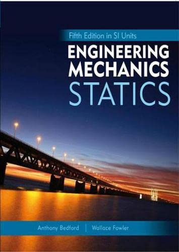 Engineering Mechanics: Statics, 5th Edition in SI: Bedford, Anthony M.;