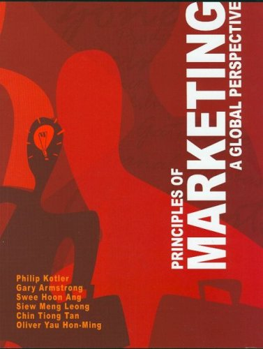 Principles of Marketing: A Global Perspective: Philip Kotler, Gary