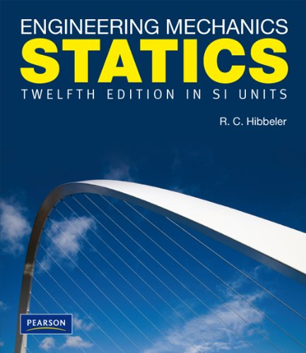 Engineering Mechanics Statics SI: Hibbeler, Russell C.