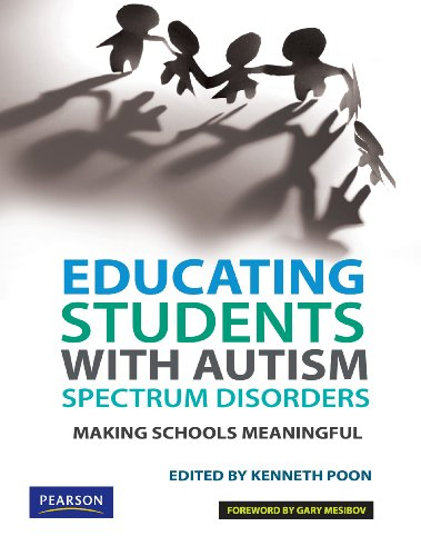 9789810681463: Educating Students with Autism Spectrum Disorders: Making Schools Meaningful