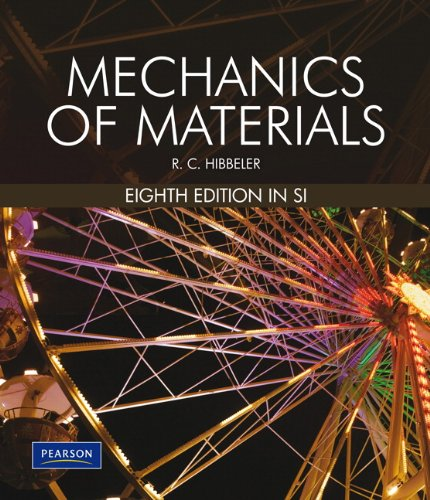 Mechanics Of Materials SI 8/E (8th Edition): Russell C. Hibbeler