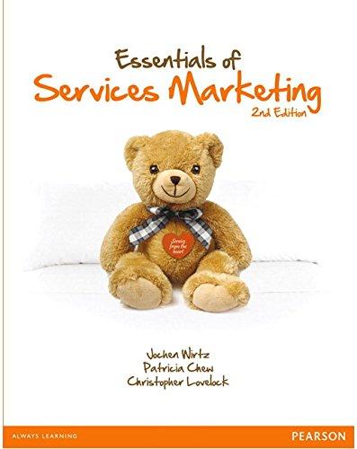 Essentials of Services Marketing: Lovelock, Christopher H.; Wirtz, Jochen; Chew, Patricia