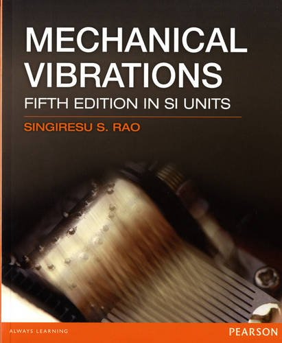 Mechanical Vibrations - Fifth Edition in SI Units