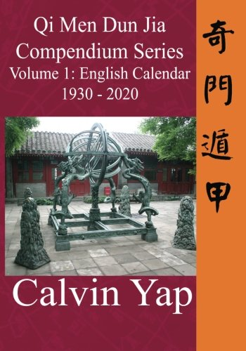 9789810705091: Qi Men Dun Jia Compendium Series Volume 1 - English Calendar 1930 - 2020