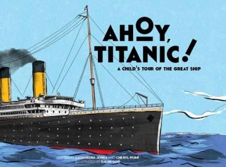 9789810714123: Ahoy, Titanic! A Child's Tour of the Great Ship