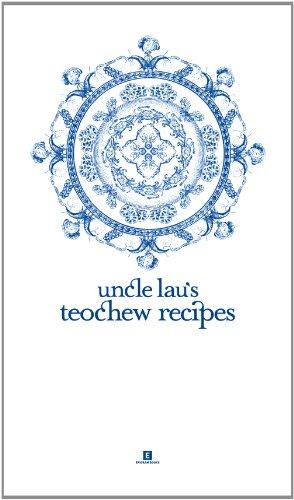 9789810716165: Uncle Lau's Teochew Recipes