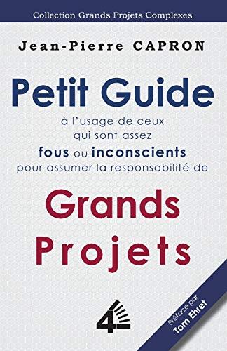 Petit Guide Des Grands Projets ( L: Jean-Pierre Capron