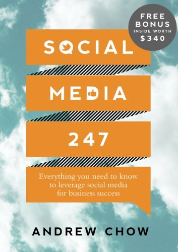 9789810731564: Social Media 247: Everything you need to know to leverage social media for business success