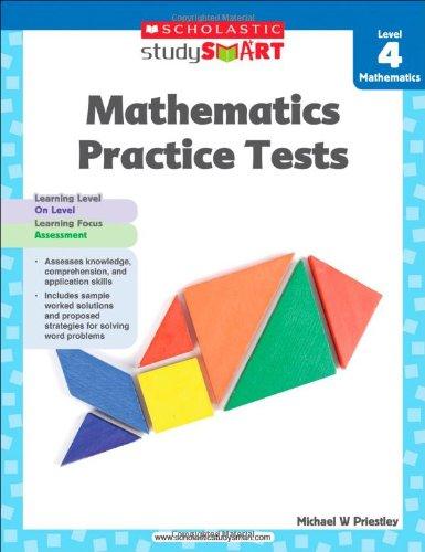 Scholastic Study Smart Mathematics Practice Tests Level 4: Scholastic