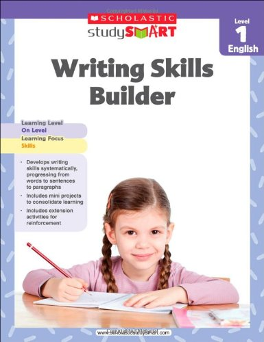 Scholastic Study Smart Writing Skills Builder Level 1 (9789810732790) by Scholastic