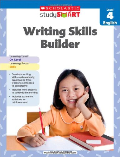 Writing Skills Builder, Level 4 (Scholastic Study Smart)