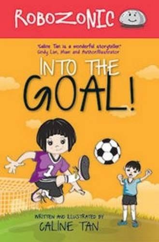 9789810736453: Into the Goal! (Robozonic)