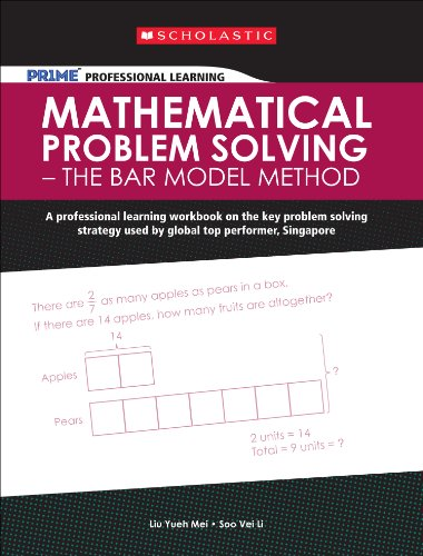 9789810781972: Scholastic Pr1me Professional Learning: Mathematical Problem Solving - The Bar Model Method: A Professional Learning Workbook on the Key Problem ... Singapore (Prime Professional Learning)