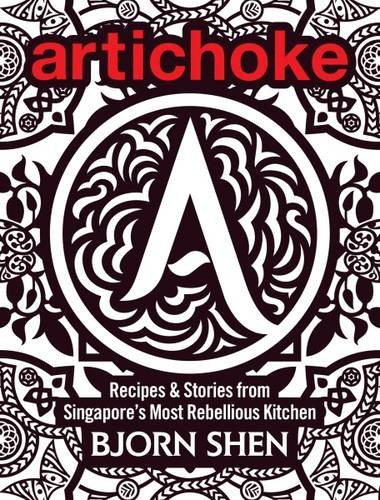 9789810797737: Artichoke: Recipes & Stories from Singapore's Most Rebellious Kitchen