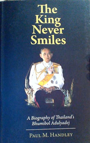 9789810801946: The King Never Smiles: A Biography of Thailand's Bhumibol Adulyadej