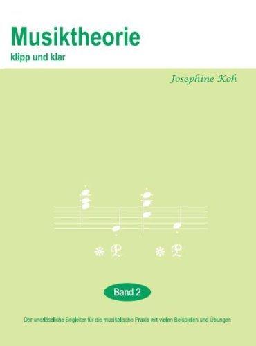 9789810802332: Musiktheorie klipp und klar 2: Der unerl�ssliche Begleiter f�r die musikalische Praxis mit vielen Beispielen und �bungen