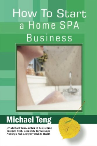 How to Start a Home Spa Business: Teng, Mike