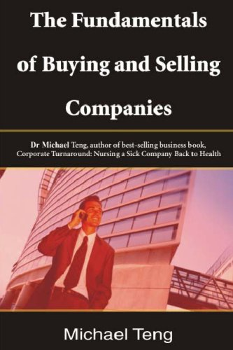 The Fundamentals Of Buying And Selling Companies: Mike Teng