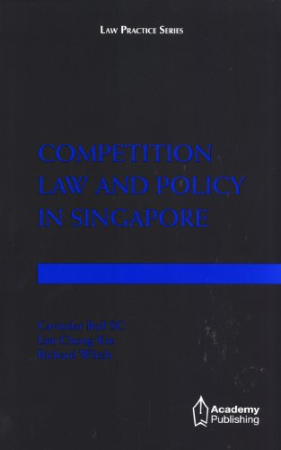 Competition Law and Policy in Singapore: Cavinder Bull, Lim Chong Kin