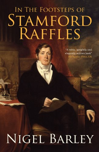 9789810835347: In the Footsteps of Stamford Raffles