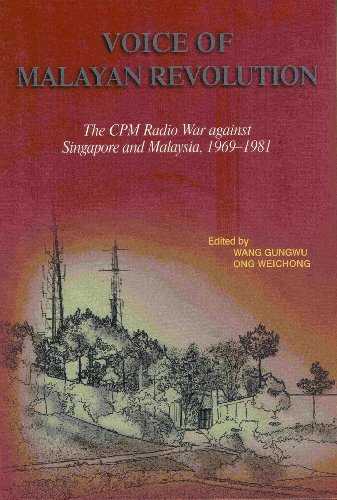 Voice of Malayan Revolution: The CPM Radio War against Singapore and Malaysia, 1969-1981 (Researcher's Edition) (9789810836399) by Wang Gungwu; Ong Weichong