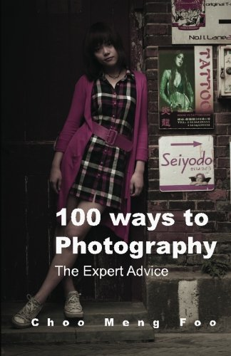 9789810843755: 100 ways to Photography: The Expert advice