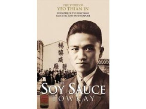 9789810845438: The Soy Sauce Towkay-The Story of Yeo Thian In Founder of Yeo Hiap Seng Sauce Factory in Singapore