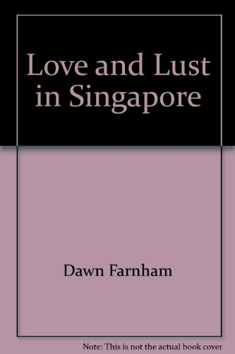 9789810861131: Love and Lust in Singapore