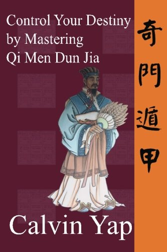 9789810871369: Control Your Destiny by Mastering Qi Men Dun Jia