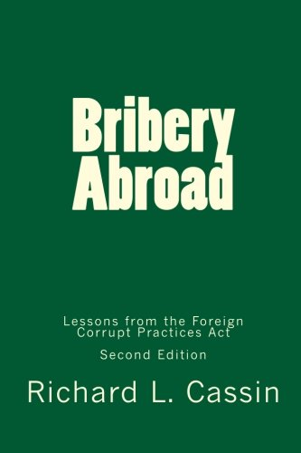 9789810887506: Bribery Abroad, Second Edition: Lessons from the Foreign Corrupt Practices Act