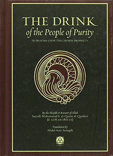 The Drink of the People of Purity - In Prayers upon the Chosen Prophet (SAW): Sayyidi Muhammad b. ...