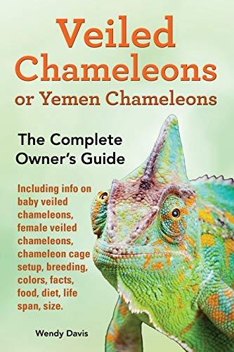 9789810917692: Veiled Chameleons or Yemen Chameleons as pets. info on baby veiled chameleons, female veiled chameleons, chameleon cage setup, breeding, colors, facts, food, diet, life span, size.