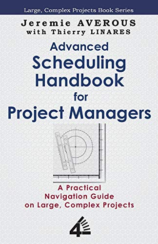 9789810943226: Advanced Scheduling Handbook for Project Managers