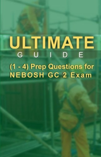 9789810952099: Ultimate Guide 1-4 Prep Questions for NEBOSH GC2 Exam
