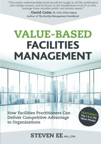 9789810965334: Value-Based Facilities Management: How Facilities Practitioners Can Deliver Competitive Advantage to Organisations