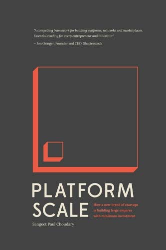 9789810967581: Platform Scale: How an emerging business model helps startups build large empires with minimum investment