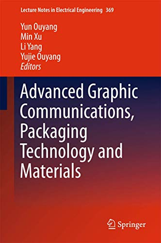Advanced Graphic Communications, Packaging Technology and Materials: Yun Ouyang