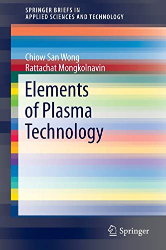 9789811001154: Elements of Plasma Technology (SpringerBriefs in Applied Sciences and Technology)