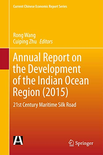 9789811001666: Annual Report on the Development of the Indian Ocean Region (2015): 21st Century Maritime Silk Road (Current Chinese Economic Report Series)
