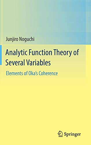 9789811002892: Analytic Function Theory of Several Variables: Elements of Oka's Coherence