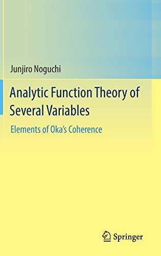 Analytic Function Theory of Several Variables: Elements: Noguchi, Junjiro