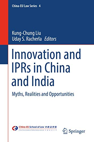 9789811004056: Innovation and IPRs in China and India: Myths, Realities and Opportunities (China-EU Law Series)