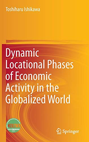 9789811005237: Dynamic Locational Phases of Economic Activity in the Globalized World