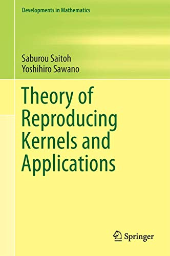 9789811005299: Theory of Reproducing Kernels and Applications (Developments in Mathematics)