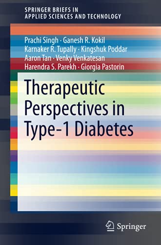 Therapeutic Perspectives in Type-1 Diabetes (SpringerBriefs in: Prachi Singh, Ganesh