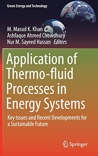 9789811006951: Application of Thermo-fluid Processes in Energy Systems: Key Issues and Recent Developments for a Sustainable Future (Green Energy and Technology)