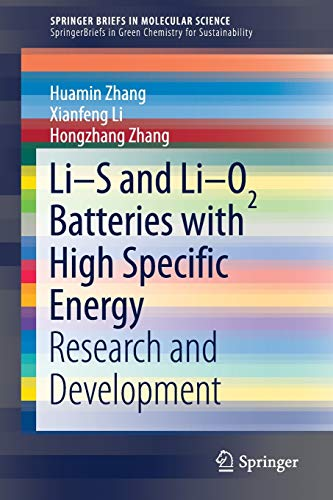9789811007446: Li-S and Li-O2 Batteries with High Specific Energy: Research and Development (SpringerBriefs in Molecular Science)