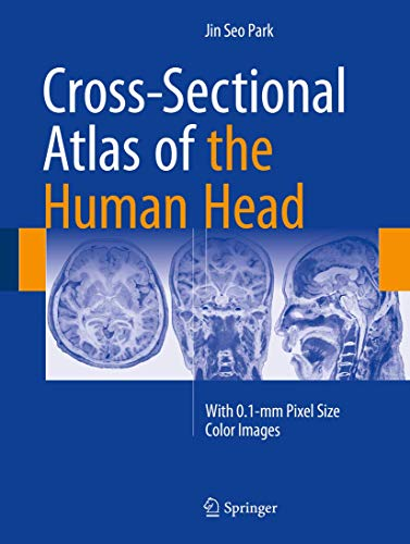 9789811007699: Cross-Sectional Atlas of the Human Head: With 0.1-mm pixel size color images